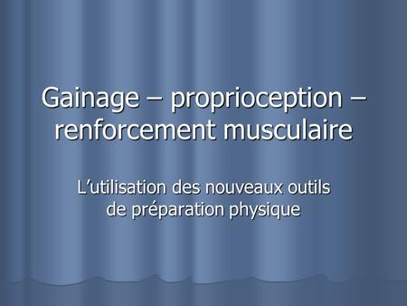 Gainage – proprioception – renforcement musculaire
