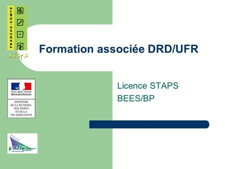 Formation associée DRD/UFR Licence STAPS BEES/BP.