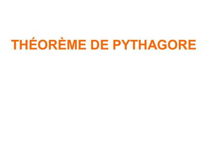 THÉORÈME DE PYTHAGORE. B C A Soit ABC un triangle rectangle en A; tel que AB = 3 cm et AC = 4 cm. On se demande combien mesure BC. b c ? I) Introduction.