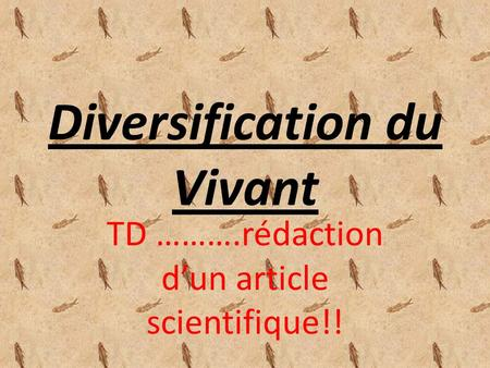 Diversification du Vivant TD ……….rédaction dun article scientifique!!