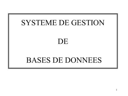 SYSTEME DE GESTION DE BASES DE DONNEES