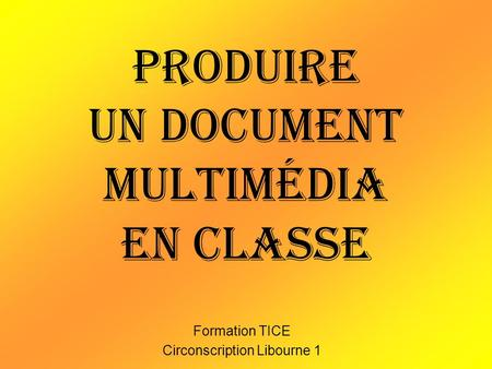 Produire un document multimédia en classe