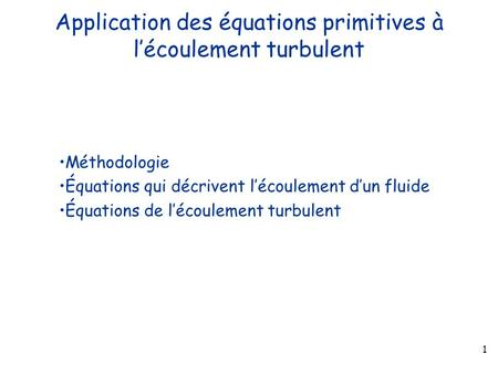 Application des équations primitives à l'écoulement turbulent