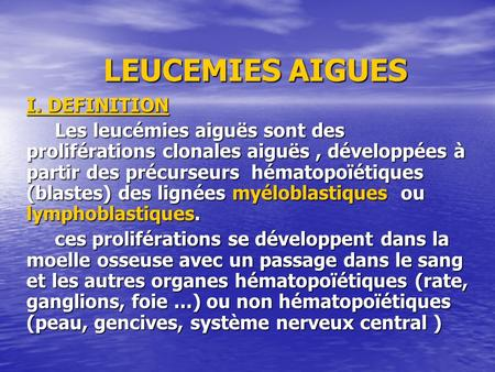LEUCEMIES AIGUES I. DEFINITION