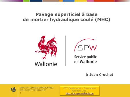 1 CCT Qualiroutes – Formations Automne 2011  CCT Qualiroutes – Formations Automne 2011  Pavage superficiel.