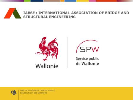 1 IABSE : INTERNATIONAL ASSOCIATION OF BRIDGE AND STRUCTURAL ENGINEERING.