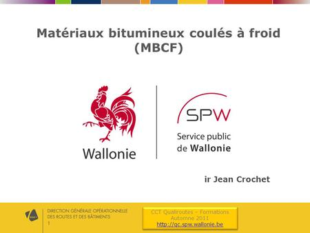 1 CCT Qualiroutes – Formations Automne 2011  CCT Qualiroutes – Formations Automne 2011  Matériaux bitumineux.