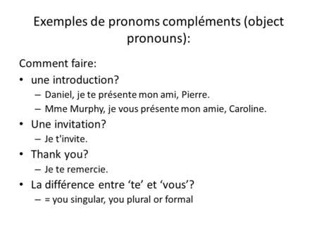 Exemples de pronoms compléments (object pronouns):