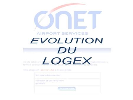 EVOLUTION DU LOGEX.