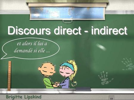 Discours direct - indirect