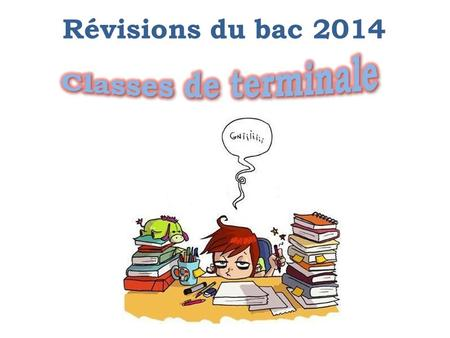 Révisions du bac 2014 Classes de terminale.