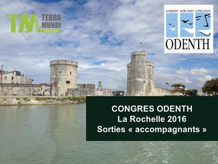 CONGRES ODENTH La Rochelle 2016 Sorties « accompagnants »