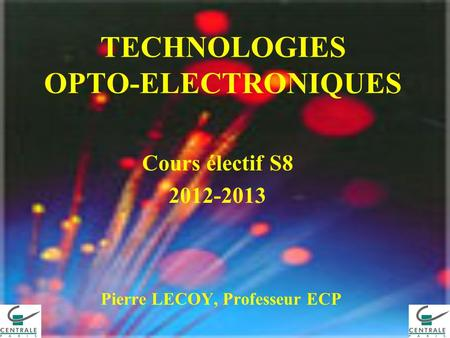 TECHNOLOGIES OPTO-ELECTRONIQUES