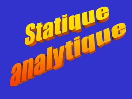 Statique analytique.