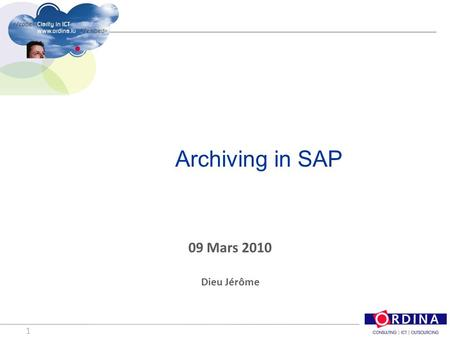 1 Archiving in SAP 09 Mars 2010 Dieu Jérôme. 2 Agenda  Problématique  Archivage - Overview  Objets d'archivage – AOBJ Que faut-il archiver Comment.