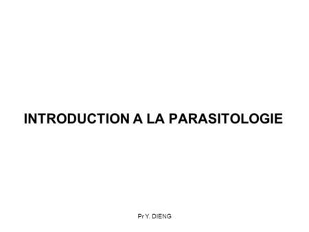INTRODUCTION A LA PARASITOLOGIE