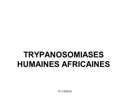 TRYPANOSOMIASES HUMAINES AFRICAINES