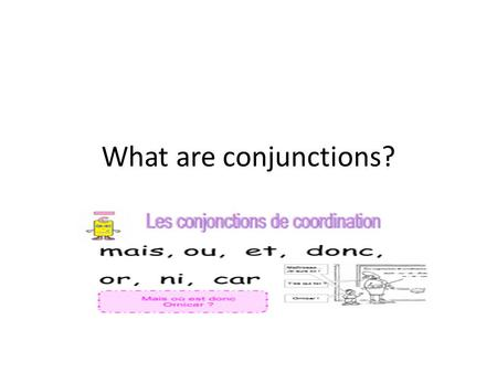 What are conjunctions?. Let's review conjunctions in English! Regardez cette vidéo en anglais. Répondez à la question: What are conjunctions? https://www.youtube.com/watch?v=RPoBE-