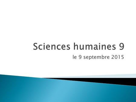 Sciences humaines 9 le 9 septembre 2015.