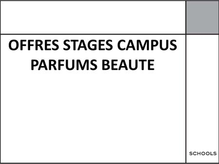 OFFRES STAGES CAMPUS PARFUMS BEAUTE. MARKET DEVELOPMENT – STAGES CAMPUS CAMPUS - ASSISTANT(E) CHEF DE PRODUIT – Parfums Beauté – 10 stages Au sein de.