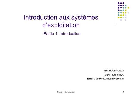 Introduction aux systèmes d'exploitation Partie 1: Introduction