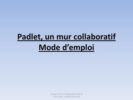 Padlet, un mur collaboratif Mode d'emploi