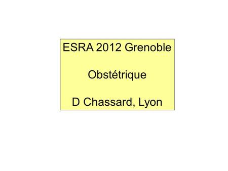ESRA 2012 Grenoble Obstétrique D Chassard, Lyon. INFECTION.