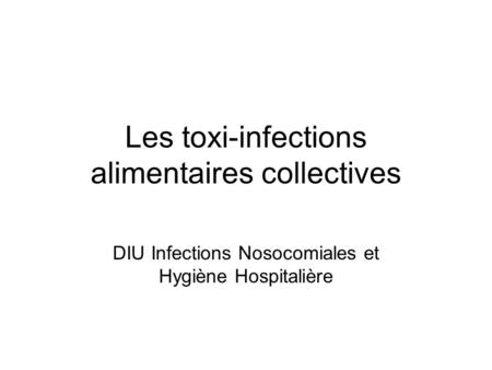 Les toxi-infections alimentaires collectives