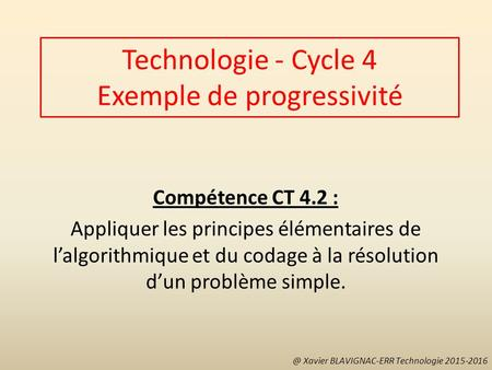 Technologie - Cycle 4 Exemple de progressivité