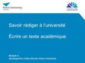 Savoir rédiger à l'université Écrire un texte académique Module 5, developed by Céline Benoit, Aston University.