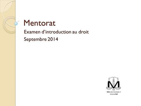 Mentorat Examen d'introduction au droit Septembre 2014.
