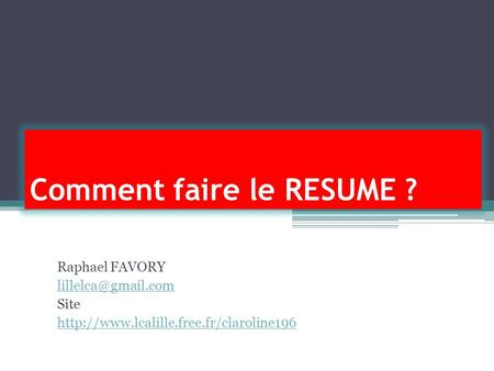 Comment faire le RESUME ? Raphael FAVORY Site