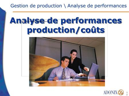 130130 Analyse de performances production/coûts Gestion de production \ Analyse de performances.