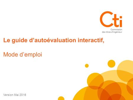Le guide d'autoévaluation interactif, Mode d'emploi Version Mai 2016.