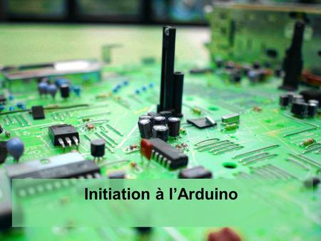 Initiation à l'Arduino