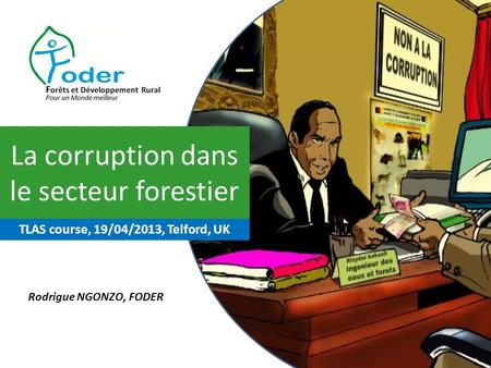 Rodrigue NGONZO, FODER La corruption dans le secteur forestier TLAS course, 19/04/2013, Telford, UK.