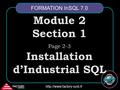 FACTORY systemes  Module 2 Section 1 Page 2-3 Installation d'Industrial SQL FORMATION InSQL 7.0.
