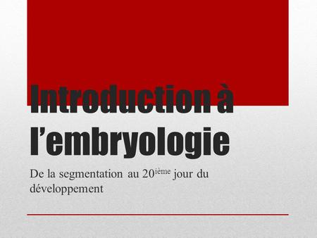 Introduction à l'embryologie