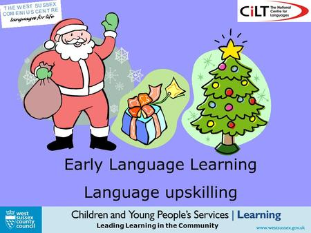 Leading Learning in the Community Early Language Learning Language upskilling.