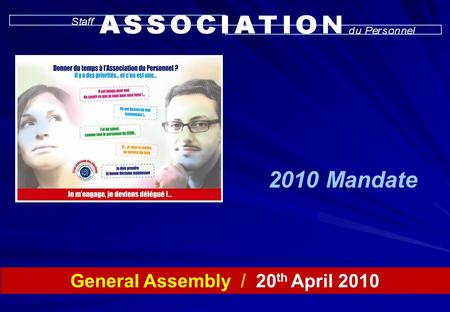 General Assembly / 20 th April 2010 2010 Mandate.