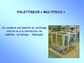 PALETTISEUR « MULTITECH »