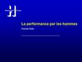 Human Side TM Europe La performance par les hommes Human Side ___________________________________________.