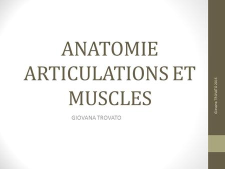 ANATOMIE ARTICULATIONS ET MUSCLES