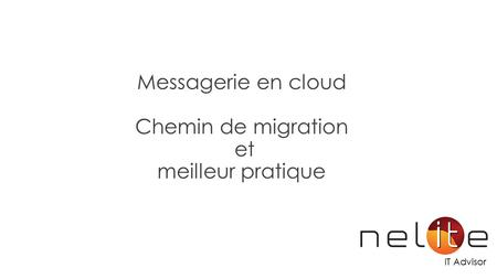 IT Advisor Messagerie en cloud Chemin de migration et meilleur pratique.
