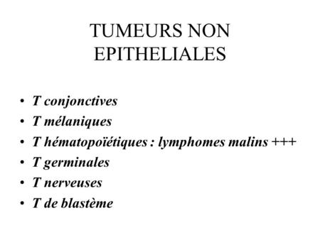 TUMEURS NON EPITHELIALES