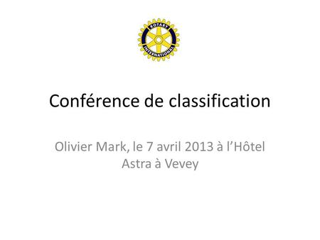 Conférence de classification Olivier Mark, le 7 avril 2013 à l'Hôtel Astra à Vevey.