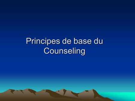 Principes de base du Counseling. INTRODUCTION AU COUNSELING Qu'est-ce que le counseling du VIH/SIDA ? Le counseling du VIH/SIDA se définit comme «un dialogue.