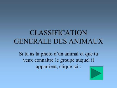 CLASSIFICATION GENERALE DES ANIMAUX