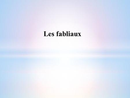 Les formes narratives breves ppt t l charger for Fabliau definition
