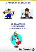 AI 2_05-01-2015 Page 1 CAHIER D'EXERCICES LE CHAUFFAGE LES ENERGIES LES DEPERDITIONS.
